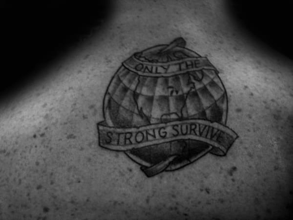 Only The Strong Survive Mens Globe Back Tattoo