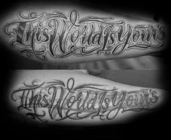 Outer Forearm The World Is Yours Guys Script Lettering Tattoos