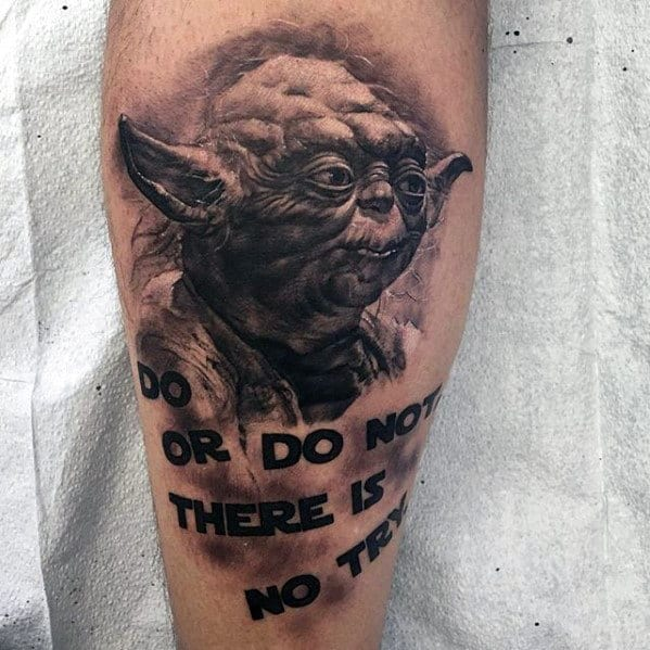 Quote With Yoda Guys Back Of Leg Tattoo