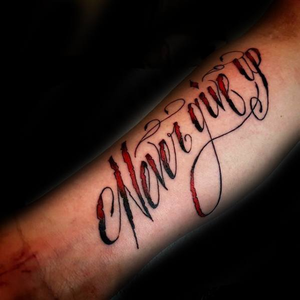 Red And Black Ink Script Forearm Mens Never Give Up Tattoo Designs