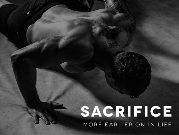Sacrifice More Earlier On In Life To Be A Better Businessman