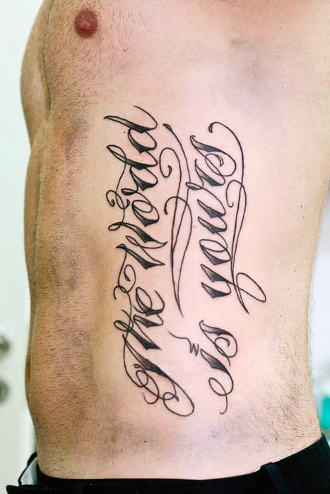 Script Cursive The World Is Yours Mens Rib Cage Old School Letting Tattoos