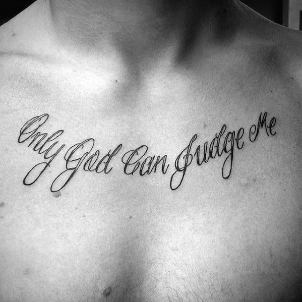 script simple only god can judge me male upper chest tattoo