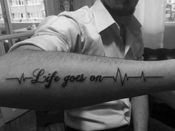 Sharp Life Goes On Male Tattoo Ideas
