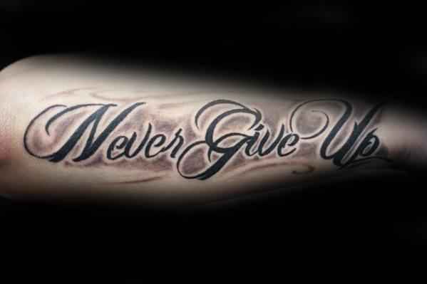 Sharp Never Give Up Male Tattoo Ideas