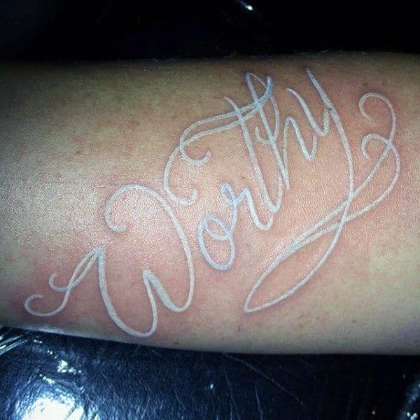 Simple Elegant Script Font Worthy White Ink Male Tattoo Design