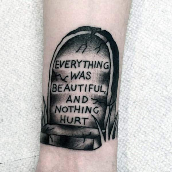Small Black Ink Everything Was Beautiful And Nothing Hurt Mens Tombstone Tattoo Inspiration