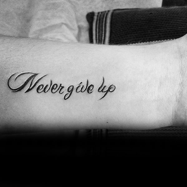 Small Simple Cool Never Give Up Tattoo Design Ideas For Male