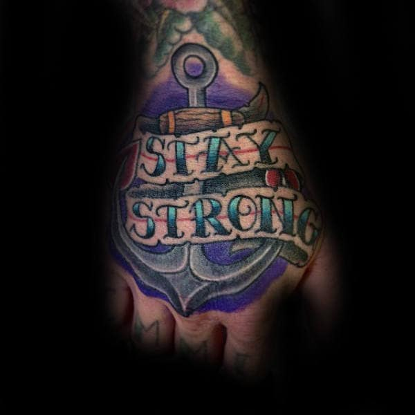 Stay Strong Anchor Strength Mens Hand Tattoo With Sailor Jerry Design
