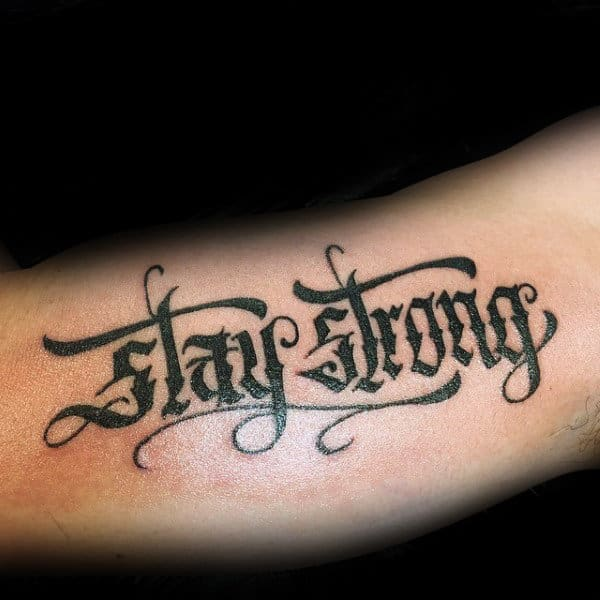 Stay Strong Guys Strength Inner Arm Tattoos