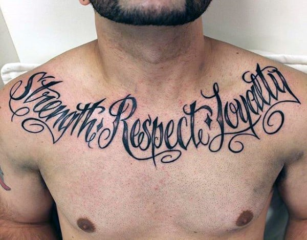 Strength Respect Loyalty Guys Upper Chest Tattoos