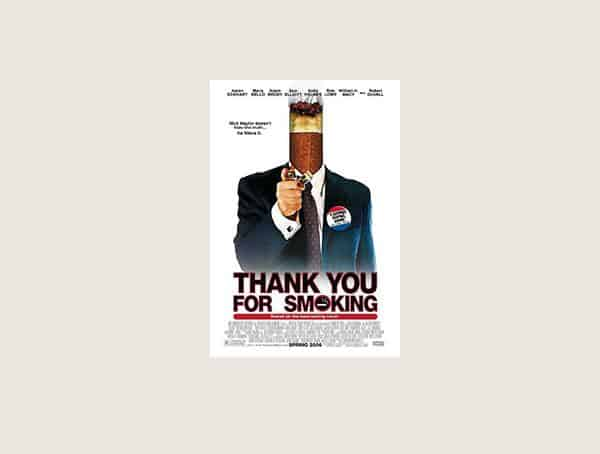 Thank You For Smoking Best Mens Motivational Movies On Business