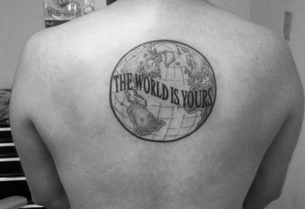 Upper Back Circular Globe Male The World Is Yours Tattoo