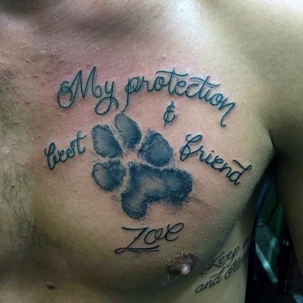 Upper Chest My Protection And Best Friend Zoe Dog Paw Tattoo On Male