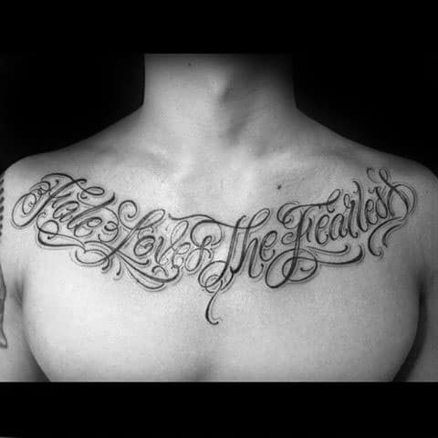 Upper Chest Script Mens Cool Fearless Tattoo Ideas