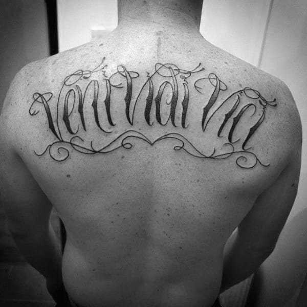 Veni Vidi Vici Lettering Mens Back Tattoos