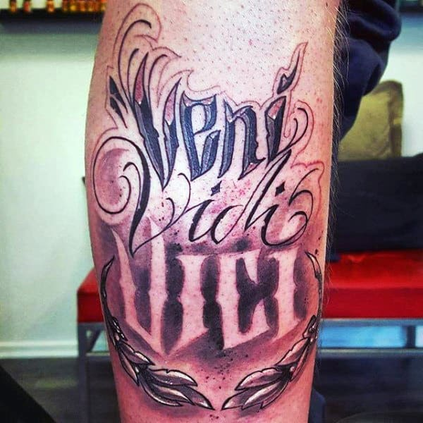 Veni Vidi Vici Mesn Lettering Tattoo On Mans Leg Calf