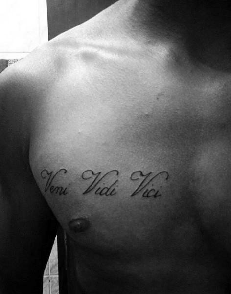 Veni Vidi Vici Script Lettering Mens Upper Chest Small Tattoo Designs