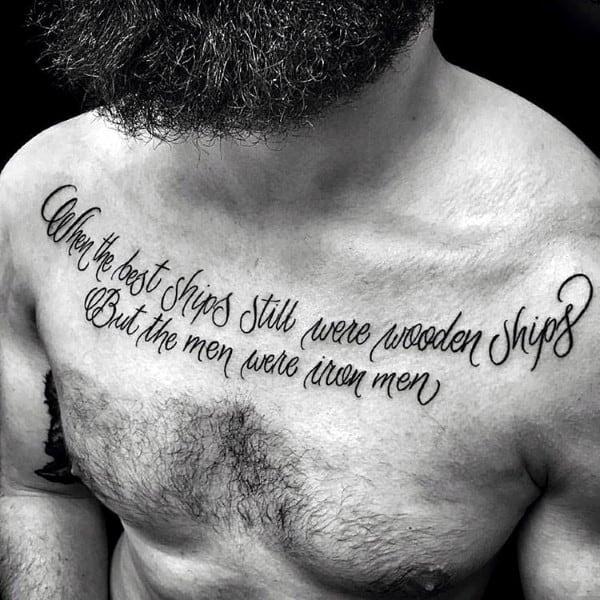 When The Best Ships Still Were Wooden Ships But The Men Where Iron Men Mens Script Cursive Chest Tattoo
