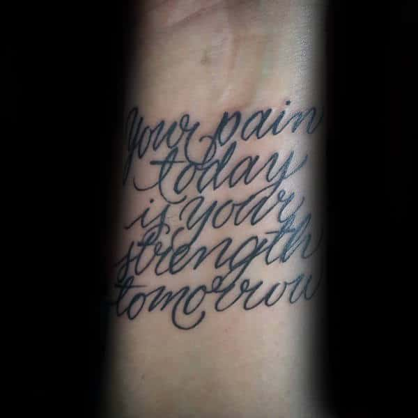Your Pain Today Is Your Strength Tomorrow Male Wrist Tattoos